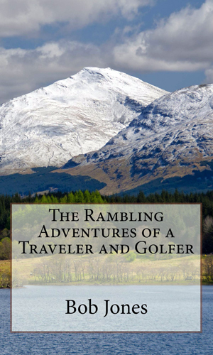 The Rambling Adventures of a Traveler and Golfer